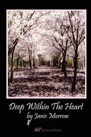 Deep Within The Heart by Janie Morrow image