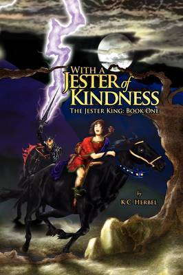 With a Jester of Kindness by K.C. Herbel