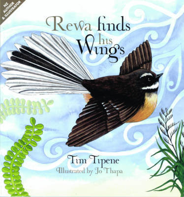 Rewa Finds His Wings by Tim Tipene