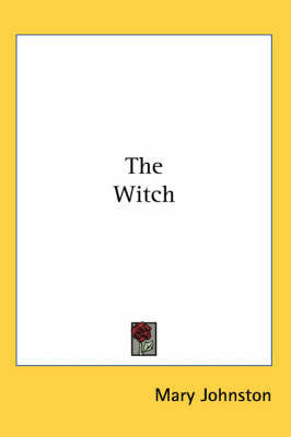 The Witch by Mary Johnston