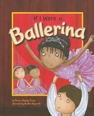 If I Were a Ballerina by Thomas Kingsley Troupe