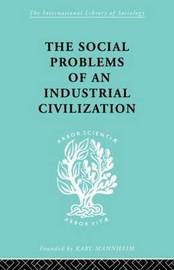 The Social Problems of an Industrial Civilisation by Elton Mayo