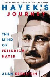 Hayek's Journey by Alan Ebenstein