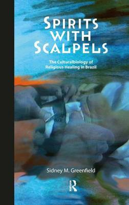 Spirits with Scalpels by Sidney M. Greenfield