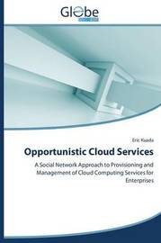 Opportunistic Cloud Services by Kuada Eric