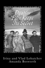 Dyatlov Pass Keeps Its Secret by Irina Lobatcheva