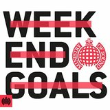 Ministry Of Sound - Weekend Goals by Ministry Of Sound