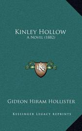 Kinley Hollow: A Novel (1882) by Gideon Hiram Hollister