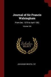 Journal of Sir Francis Walsingham by John Digby Bristol 1st image