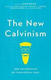 The New Calvinism by Josh Buice