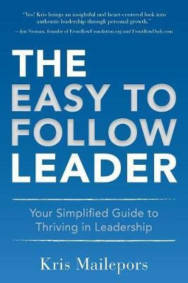 The Easy to Follow Leader by Kris Mailepors