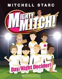 Mighty Mitch! #5: Day/Night Decider by Mitchell Starc