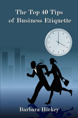 The Top 40 Tips of Business Etiquette by Barbara Hickey image