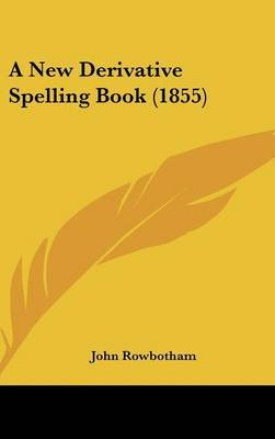 A New Derivative Spelling Book (1855) by John Rowbotham image