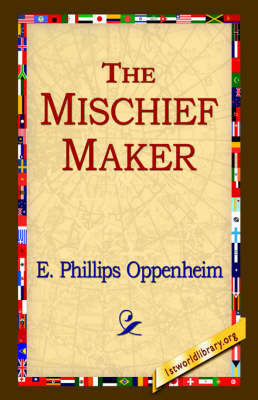 The Mischief-Maker by E.Phillips Oppenheim