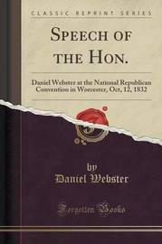 Speech of the Hon. by Daniel Webster