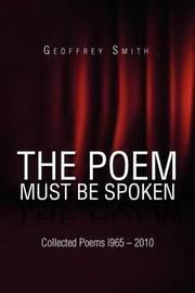 The Poem Must Be Spoken by Geoffrey Smith