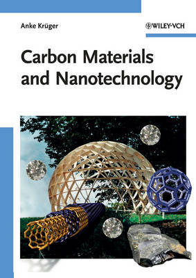 Carbon Materials and Nanotechnology by Anke Kruger