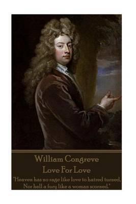 William Congreve - Love for Love by William Congreve