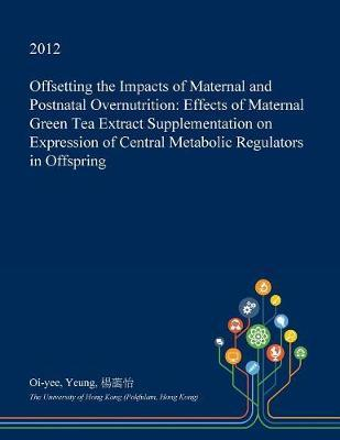Offsetting the Impacts of Maternal and Postnatal Overnutrition by Oi-Yee Yeung image