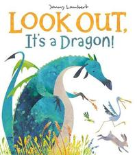 Look Out, It's a Dragon! by Jonny Lambert image