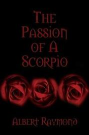 The Passion of A Scorpio by Albert Raymond image
