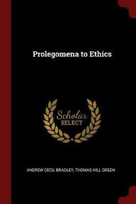 Prolegomena to Ethics by Andrew Cecil Bradley