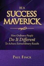 Be a Success Maverick by Paul Finck