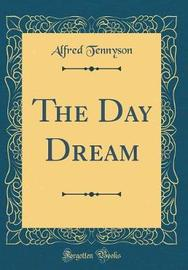 The Day Dream (Classic Reprint) by Alfred Tennyson image