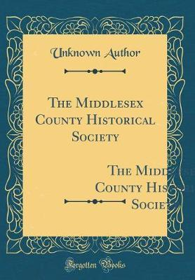 The Middlesex County Historical Society by Unknown Author