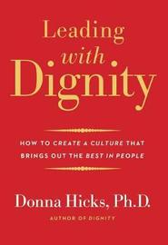 Leading with Dignity by Donna Hicks