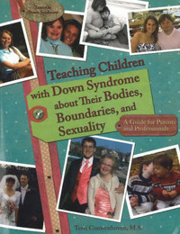 Teaching Children with Down Syndrome About Their Bodies, Boundaries & Sexuality by Terri Couwenhoven