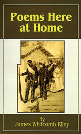 Poems Here at Home by James Whitcomb Riley image