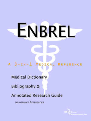 Enbrel - A Medical Dictionary, Bibliography, and Annotated Research Guide to Internet References image