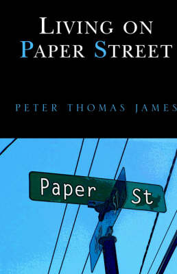 Living on Paper Street by Peter Thomas James image