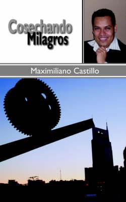 Cosechando Milagros by Maximiliano Castillo image
