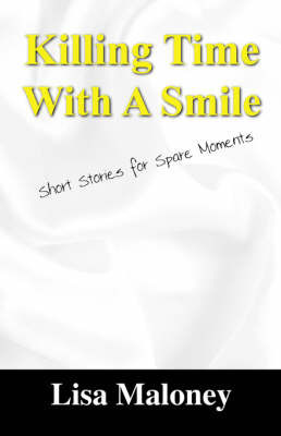 Killing Time with a Smile by Lisa Maloney