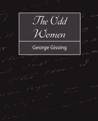 The Odd Women by Gissing George Gissing