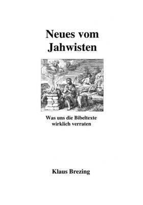 Neues Vom Jahwisten by Klaus Brezing