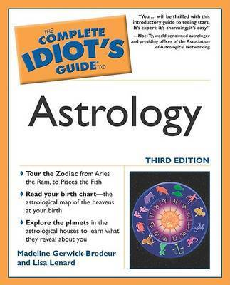 The Complete Idiot's Guide to Astrology by Lisa Lenard