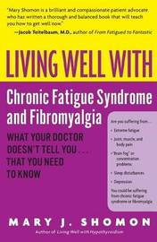 Living Well With Chronic Fatigue Syndrome & Fibromyalgia by Mary Shomon image