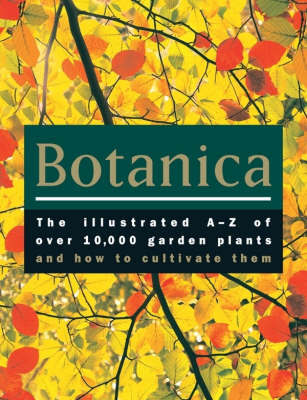 Botanica: The Illustrated A-Z of Ever 10,000 Garden Plants and How to Cultivate Them image