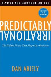 Predictably Irrational, Revised by Dan Ariely