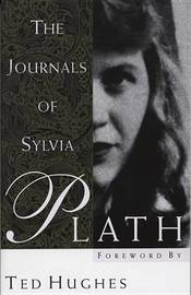 The Journals of Sylvia Plath by Sylvia Plath
