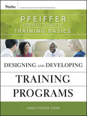 Designing and Developing Training Programs by Janis Fisher Chan