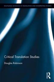 Critical Translation Studies by Douglas Robinson