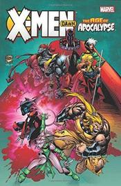 X-men: Age Of Apocalypse: Dawn by Scott Lobdell