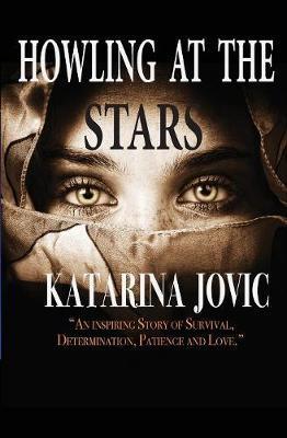 Howling at the Stars by Katarina Jovic
