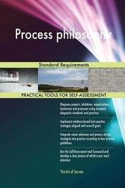 Process Philosophy Standard Requirements by Gerardus Blokdyk image