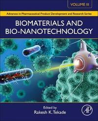 Biomaterials and Bio-Nanotechnology by Rakesh Tekade